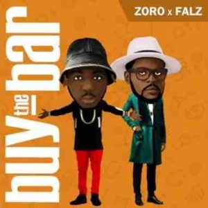 Zoro - Buy The Bar (Ft. Falz)